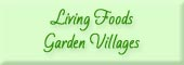Living Foods Garden Village